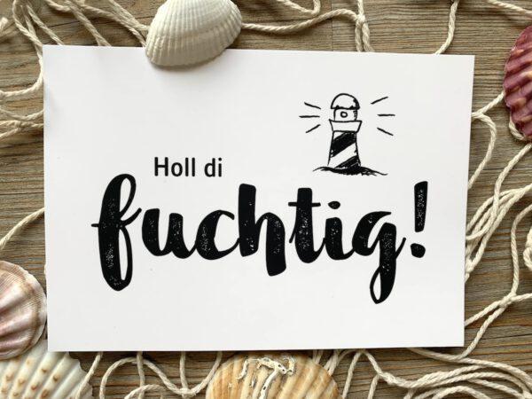 Plattdeutsche Postkarte Holl di fuchtig mit Leuchtturm